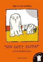 Sov gott pappa! sa Lilla Spöket Laban av Inger Sandberg ... fa9bd9eb26445