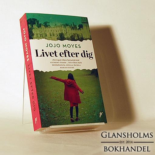 f780c9f8f6c7a9 Livet efter dig av Jojo Moyes - LitteraturMagazinet